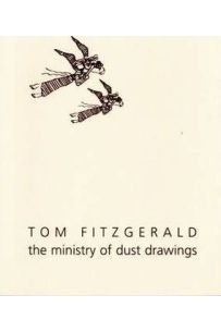Tom Fitzgerald : The Ministry of Dust Drawings