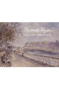 Thomas Ryan - Dublin and Thereabouts