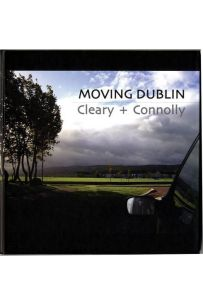 Moving Dublin: Cleary + Connolly