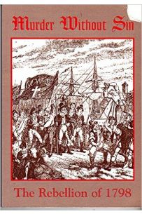 Murder without Sin: Rebellion of 1798