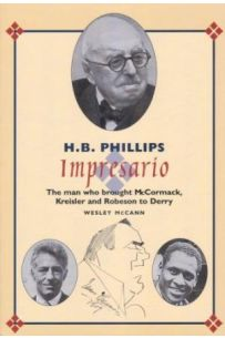 H.B. Phillips, Impresario: The man who brought McCormack, Kreisler and Robeson to Derry