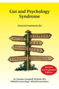 Gut and Psychology Syndrome : Natural Treatment for Autism, ADD/ADHD, Dyslexia, Dyspraxia, Depression, Schizophrenia