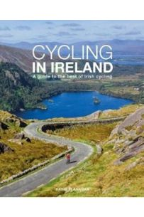 Cycling In Ireland : A guide to the best of Irish cycling