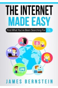 The Internet Made Easy : Find What You've Been Searching For