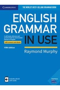 English Grammar in Use Book with Answers and Interactive eBook : A Self-study Reference and Practice Book for Intermediate Learners of English
