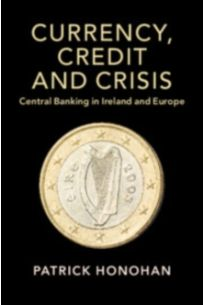 Currency, Credit and Crisis : Central Banking in Ireland and Europe