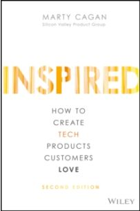 Inspired : How to Create Tech Products Customers Love (2ND ED.)