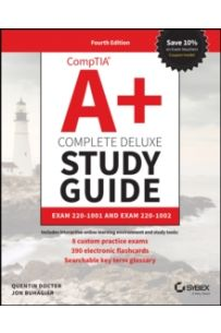 CompTIA A+ Complete Deluxe Study Guide : Exam Core 1 220-1001 and Exam Core 2 220-1002