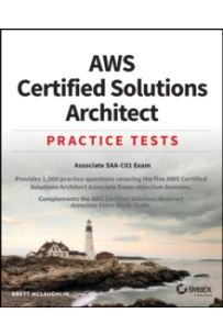 AWS Certified Solutions Architect Practice Tests : Associate SAA-C01 Exam