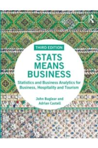 Stats Means Business : Statistics and Business Analytics for Business, Hospitality and Tourism