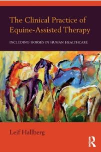 The Clinical Practice of Equine-Assisted Therapy : Including Horses in Human Healthcare