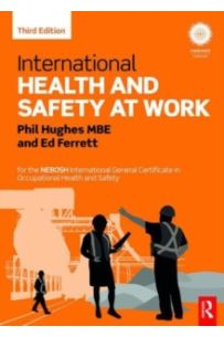 International Health and Safety at Work : for the NEBOSH International General Certificate in Occupational Health and Safety