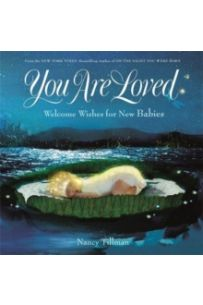 You Are Loved : Welcome Wishes for New Babies