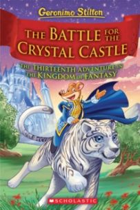 The Battle for Crystal Castle (Geronimo Stilton and the Kingdom of Fantasy #13) : 13