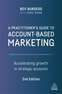A Practitioner's Guide to Account-Based Marketing : Accelerating Growth in Strategic Accounts
