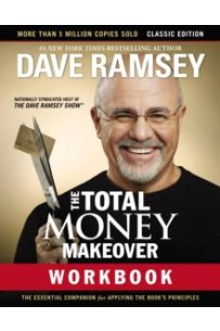 The Total Money Makeover Workbook: Classic Edition : The Essential Companion for Applying the Book's Principles