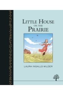 Little House on the Prairie (Heritage Series)