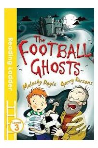 The Football Ghosts (Reading Ladder) Level 3