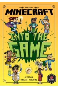 Minecraft: Into the Game (Minecraft Woodsword Chronicles #1)