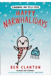 Happy Narwhalidays (Narwhal and Jelly 5)