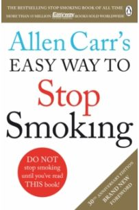 Allen Carr's Easy Way to Stop Smoking : Make 2018 The Year You Stop For Good