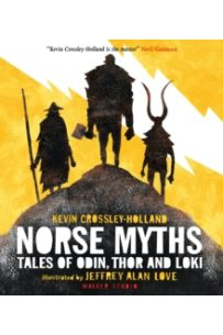 Norse Myths : Tales of Odin, Thor and Loki