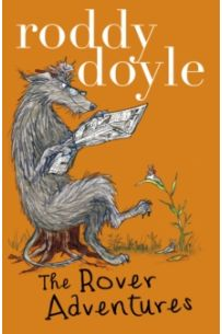 Roddy Doyle Bind-up: The Giggler Treatment, Rover Saves Christmas, The Meanwhile Adventures