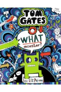 Tom Gates : What Monster? (Book 15)