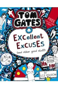 Tom Gates: Excellent Excuses And Other Good Stuff (Book 2)