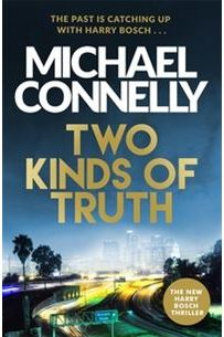 Two Kinds of Truth : The New Harry Bosch from No.1 Bestseller