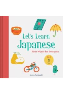 Let's Learn Japanese: First Words for Everyone