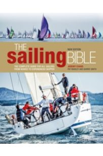 The Sailing Bible : The Complete Guide for All Sailors from Novice to Experienced Skipper 2nd edition