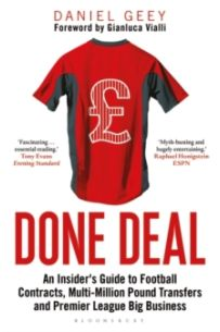 Done Deal : An Insider's Guide to Football Contracts, Multi-Million Pound Transfers and Premier League Big Business