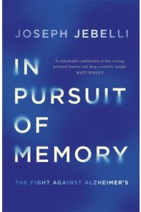 In Pursuit of Memory : The Fight Against Alzheimer's: Shortlisted for the Royal Society Prize