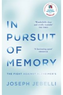 In Pursuit of Memory : The Fight Against Alzheimer's