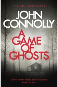 A Game of Ghosts : A Charlie Parker Thriller: 15.