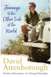 Journeys to the Other Side of the World : further adventures of a young naturalist