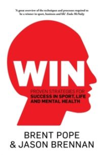 Win : Proven Strategies for Success in Sport, Life and Mental Health