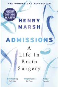 Admissions : A Life in Brain Surgery