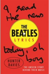The Beatles Lyrics : The Unseen Story Behind Their Music