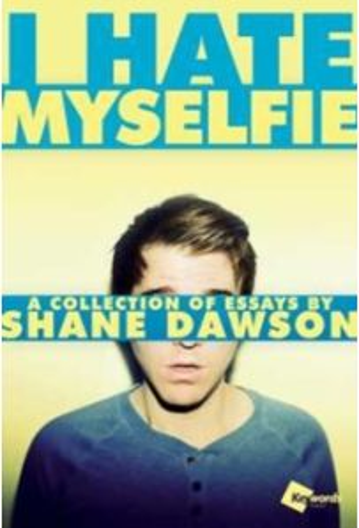 I Hate Myselfie : A Collection of Essays by Shane Dawson
