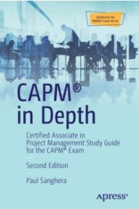 CAPM (R) in Depth : Certified Associate in Project Management Study Guide for the CAPM (R) Exam
