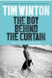The Boy Behind the Curtain : Notes From an Australian Life