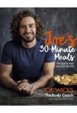 Joe's 30 Minute Meals : 100 Quick and Healthy Recipes