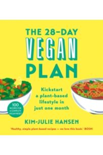 The 28-Day Vegan Plan : Kickstart a plant-based lifestyle in just one month