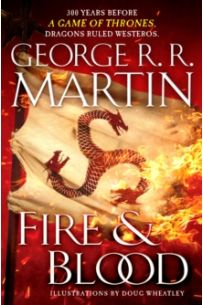 Fire and Blood : 300 Years Before A Game of Thrones (A Targaryen History)(1st Edition Hardback)