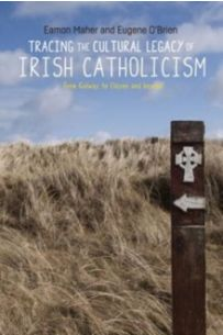 Tracing the Cultural Legacy of Irish Catholicism : From Galway to Cloyne and Beyond
