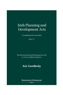 Irish Planning and Development Acts Consolidated and Annotated (Issue 57)