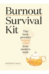 Burnout Survival Kit : Instant relief from modern work