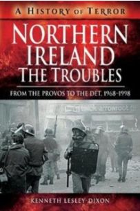 Northern Ireland: The Troubles : From The Provos to The Det, 1968-1998